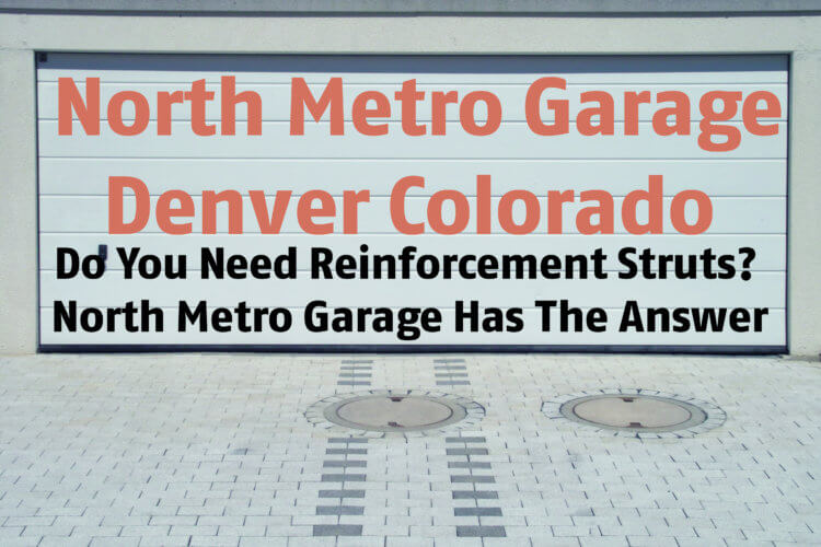 Do You Need Reinforcement Struts? North Metro Garage Has The Answer